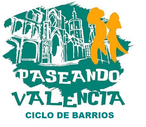 Paseando Valencia Ciclo de Barrios